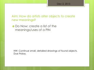 Aim: How do artists alter objects to create new meanings?