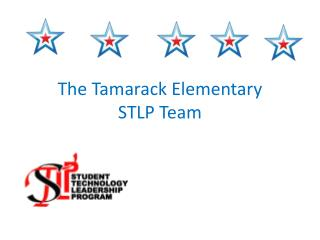 The Tamarack Elementary  STLP Team