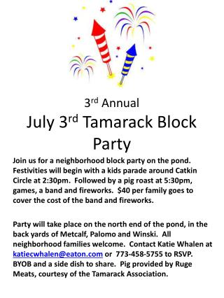 3 r d  Annual  July 3 rd  Tamarack Block Party