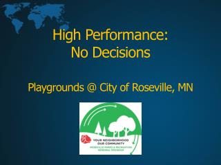 High Performance: No Decisions Playgrounds @ City of Roseville, MN