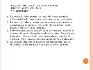 REQUISITOS  PARA  LAS  REACCIONES  UILIZADAS EN ANÁLISIS  VOLOMÉTRICO.