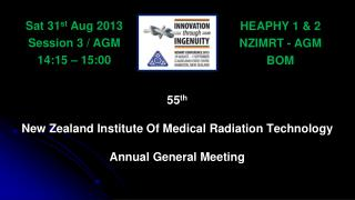 55 th New  Zealand Institute Of Medical Radiation Technology Annual General Meeting