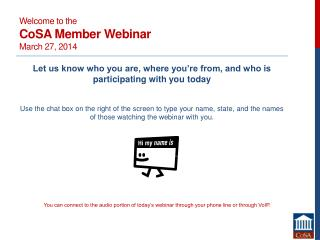 Welcome to the CoSA Member Webinar March 27, 2014