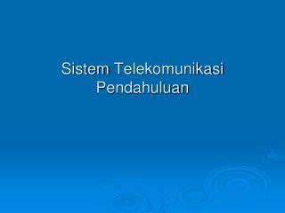 Sistem  Telekomunikasi Pendahuluan