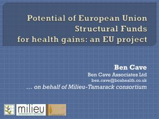Potential of European Union Structural Funds  for health gains: an EU project