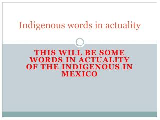 Indigenous words in actuality