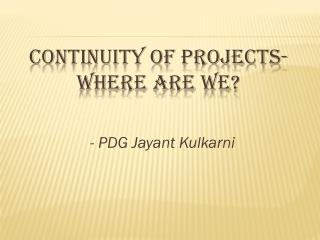 Continuity of Projects- Where Are We?