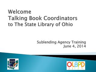 Welcome Talking Book Coordinators to The  State Library of Ohio