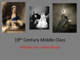 19 th  Century Middle Class