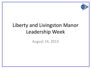 Liberty and Livingston Manor Leadership Week
