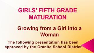 GIRLS� FIFTH GRADE MATURATION