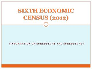 SIXTH ECONOMIC CENSUS (2012)