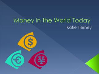 Money in the World Today