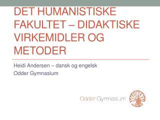 Det humanistiske fakultet – didaktiske virkemidler og metoder