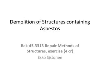 Demolition of  Structures  containing  Asbestos
