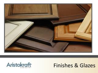 Finishes & Glazes