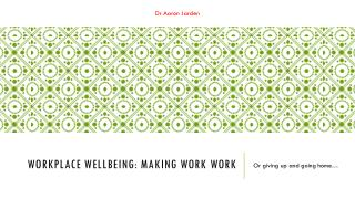 Workplace wellbeing: Making work  work