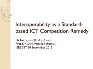 Interoperability as  a  Standard-based ICT Competition Remedy