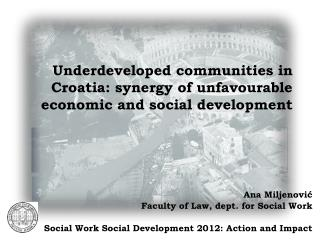 Underdeveloped communities in Croatia: synergy of unfavourable economic and social development