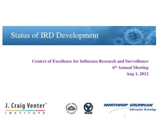Centers of Excellence for Influenza Research and Surveillance 6 th  Annual Meeting Aug 1, 2012
