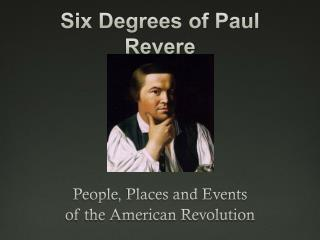 Six Degrees of Paul Revere