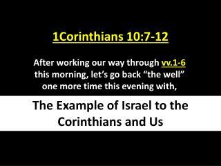 1Corinthians 10:7-12