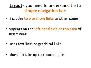 Layout  - you  need to understand that a  simple navigation bar :