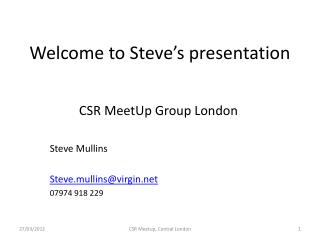 Welcome to Steve�s  presentation