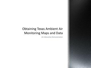 Obtaining Texas Ambient Air Monitoring Maps and Data