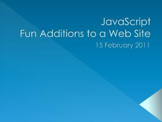 JavaScript   Fun Additions to a Web Site