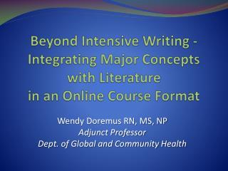 Wendy Doremus RN, MS, NP Adjunct Professor Dept. of Global and Community Health