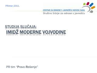 Studija slučaja: Imidž moderne Vojvodine
