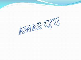 AWAS Q'IJ