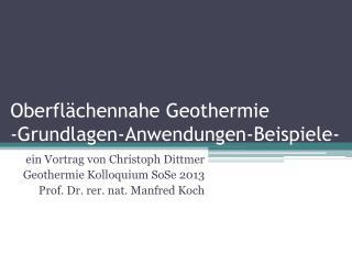 Oberflächennahe Geothermie - Grundlagen-Anwendungen-Beispiele-