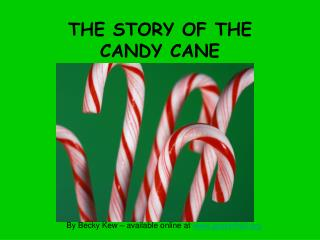 THE STORY OF THE  CANDY CANE