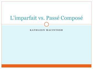 L'imparfait vs. Passé Composé