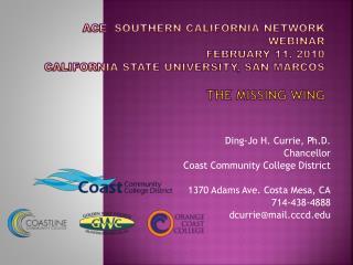 Ding-Jo H. Currie, Ph.D. Chancellor Coast Community College District