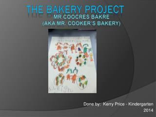 The Bakery Project