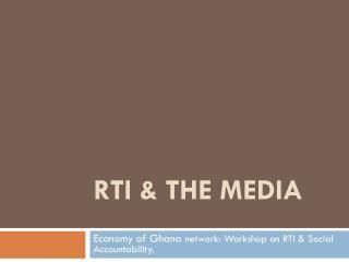 RTI & THE MEDIA