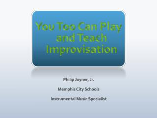 You Too Can Play and Teach Improvisation