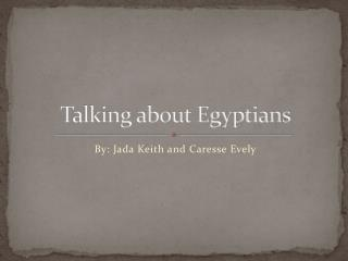Talking about Egyptians