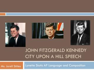 JOHN  Fitzgerald  KENNEDY CITY UPON A HILL SPEECH