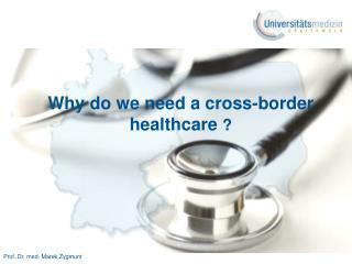 Why do we need a cross-border healthcare  ?