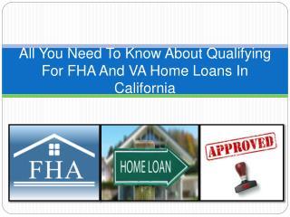 All You Need To Know About Qualifying FHA And VA Home Loans