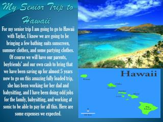 My Senior Trip to Hawaii .