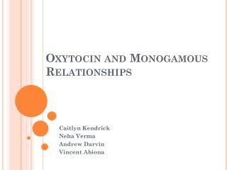 Oxytocin and Monogamous Relationships