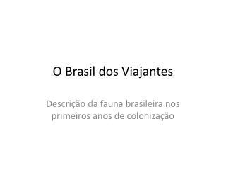 O Brasil dos Viajantes