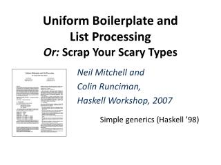 Uniform Boilerplate and List Processing Or:  Scrap Your Scary Types