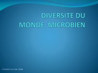DIVERSITE DU MONDE  MICROBIEN
