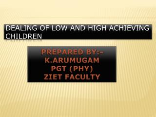 DEALING OF LOW AND HIGH ACHIEVING CHILDREN